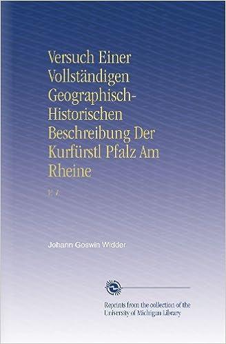 Book Versuch Einer Vollständigen Geographisch-Historischen Beschreibung Der Kurfürstl Pfalz Am Rheine: V. 1
