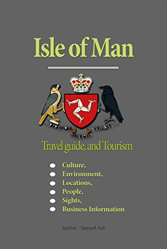 Isle of Man Travel guide, and Tourism: Culture, Environment, Locations, People, Sights, Business Information