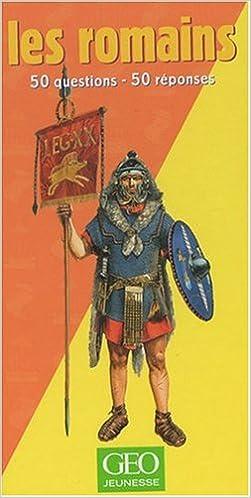 Livres gratuits en ligne Les romains : 50 questions - 50 réponses pdf, epub