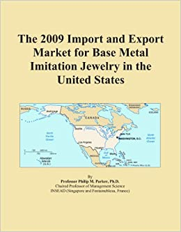 The 2009 Import and Export Market for Base Metal Imitation Jewelry in the United States