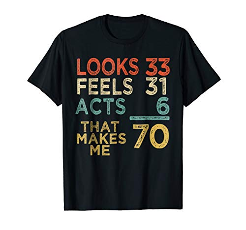 70 Yrs Old 70th Birthday T-Shirt Retro Vintage Look Feel Act (Best Looking 70 Year Old Man)