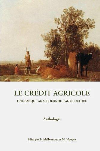 le-credit-agricole-une-banque-au-secours-de-lagriculture-french-edition