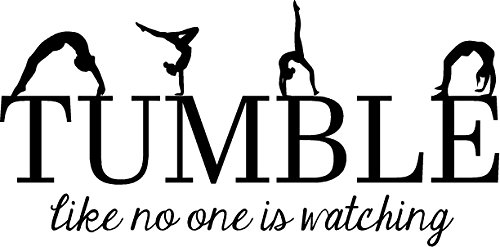 CreativeSignsnDesigns Tumble Like no one is Watching- Gymnastics Vinyl Wall Decal (Black, 22