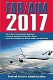 FAR/AIM 2017: Federal Aviation Regulation