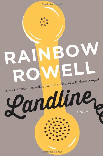 Landline: A Novel, Rowell, Rainbow