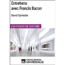 Entretiens avec Francis Bacon de David Sylvester (Les Fiches de Lecture d'Universalis): (Les Fiches de Lecture d'Universalis) (French Edition)