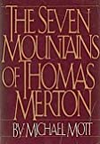 The Seven Mountains of Thomas Merton, Michael Mott, 0395404517