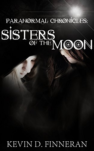 Amazoncom Paranormal Chronicles Sisters Of The Moon Ebook Kevin
