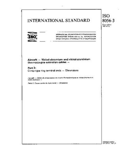 ISO 8056-3:1987, Aircraft - Nickel-chromium and nickel-aluminium thermocouple extension cables - Part 3 : Crimp-type ring terminal ends - Dimensions
