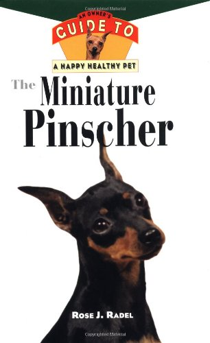 The Miniature Pinscher: An Owner's Guide to a Happy Healthy Pet ()