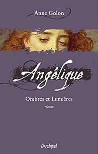 Angélique, Tome 5 : Ombres et lumières (Roman français) par Anne Golon