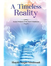 A Timeless Reality - Ancient Wisdoms of the Soul and Meditation