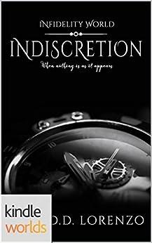 Infidelity: Indiscretion (Kindle Worlds Novella) by [Lorenzo, D.D.]