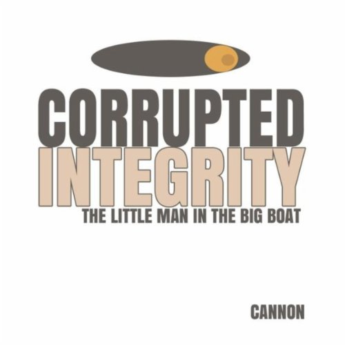 Corrupted Integrity: The Little Man in the Big Boat -