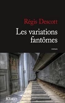 Les variations fantômes par Descott