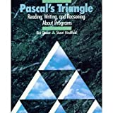 Pascal's Triangle : Reading, Writing, and Proving Programs, Decker, Rick and Hirshfield, Stuart, 0534161766