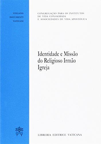 Identitade e missao do religioso Irmao Igreja Congreg. Ist. vita consacrata e Soc. vita apostol.