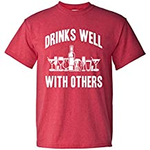 Drinks Well With Others Funny Humor Adult Mens Super Soft T-shirt
