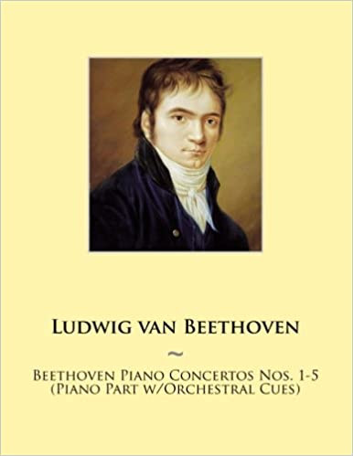 Beethoven Piano Concertos Nos. 1-5 (Piano Part w/Orchestral Cues): Volume 18 (Samwise Music For Piano)