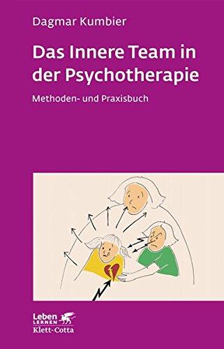 Das Innere Team in der Psychotherapie: Methoden- und Praxisbuch (Leben lernen)