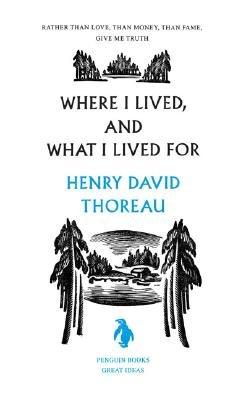 Where I Lived, and What I Lived For (Penguin Great Ideas) pdf