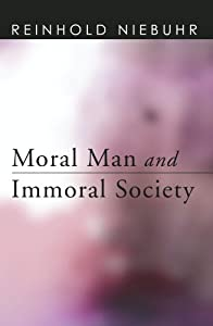 Moral Man and Immoral Society: A Study in Ethics and Politics from Wipf & Stock Pub