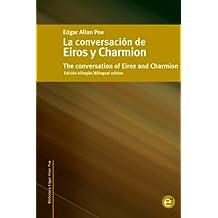 La conversación de Eiros y Charmion/The conversation of Eiros and Charmion: Edición bilingüe/Bilingual edition (Biblioteca Clásicos bilingüe) (Volume 19) (Spanish and English Edition)
