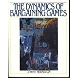 The Dynamics of Bargaining Games, Murnighan, J. Keith, 0132221187