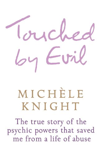 Touched by Foul: The True Story of the Psychic Powers That Saved Me From A Life of Abuse