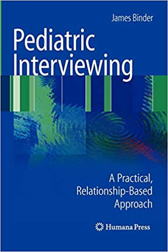 Free Epub Book Pediatric Interviewing: A Practical, Relationship-Based Approach