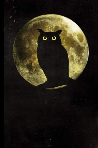 Full Moon Owl: Halloween Full Moon Owl Silhouette | 128 College Ruled Pages: 6 x 9 in Blank Lined Journal with Soft Matte Cover | Notebook, Diary, ... school, students, homeschool and teachers