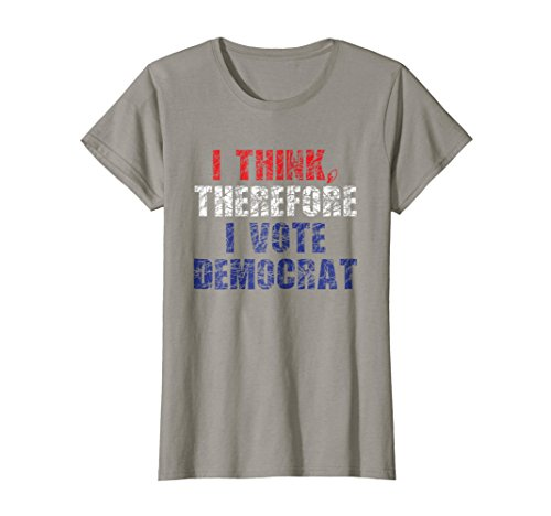 Womens I Think Therefore I Vote Democrat Liberal Politics T-Shirt Large Slate