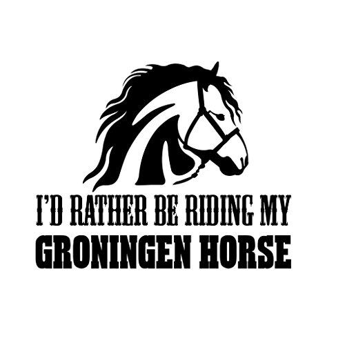 (I'D RATHER GRONINGEN HORSE Horses Decal)