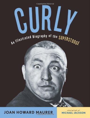 Curly: An Illustrated Biography of the Superstooge]()