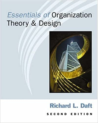Essentials Of Organization Theory And Design Daft Richard L 9780324020977 Amazon Com Books