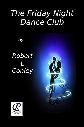The Friday Night Dance Club (Bob Stewart Series Book 2)