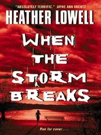 When the Storm Breaks by [Lowell, Heather]