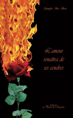 Read Online L'amour renaîtra de ses cendres (French Edition) ebook