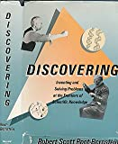 Discovering: Inventing and Solving Problems at the Frontiers of Scientific Knowledge