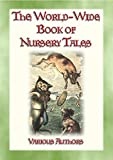 jack and the bean pie - THE WORLD-WIDE BOOK OF NURSERY TALES - 8 illustrated Fairy Tales plus a host of Nursery Rhymes: Nursery Tales, Rhymes, Poems and Ditties