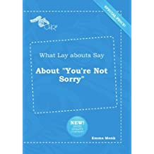 "What Lay abouts Say About ""You're Not Sorry"""