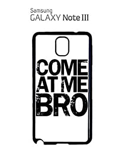 Come At Me Bro Mobile Cell Phone Case Samsung Note 3 White