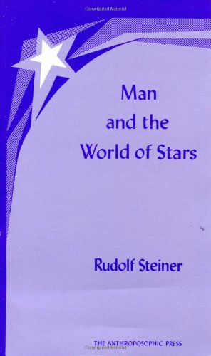 Man and the World of the Stars: The Spiritual Communion of Mankind (CW 219) (No. 581) by SteinerBooks