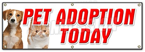 "72"" PET ADOPTION TODAY BANNER SIGN dogs cats free vaccinated shelter vet"