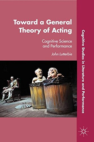 Image of Toward a General Theory of Acting: Cognitive Science and Performance (Cognitive Studies in Literature and Performance)