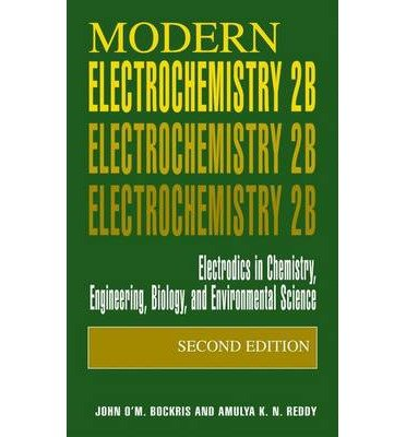 [(Modern Electrochemistry: Electrodics in Chemistry, Engineering, Biology and Environmental Science v. 2B: Electrodics in Chemistry, Engineering, Biology and Environmental Science)] [Author: John O'M. Bockris] published on (January, 2001) ebook
