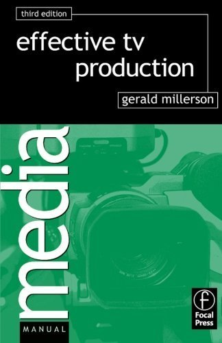 Effective TV Production (Media Manuals) by Gerald Millerson (1994-04-11)