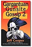 Gargantuan Gunsite Gossip 2