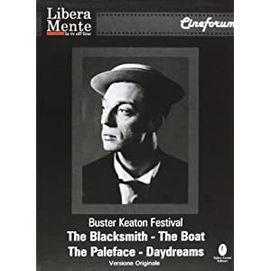 L'acrobata del sorriso. Buster Keaton red-letter day. The blacksmith, the boat, the paleface, daydreams. Con DVD