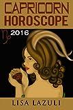 Capricorn Horoscope 2016 (Volume 10)